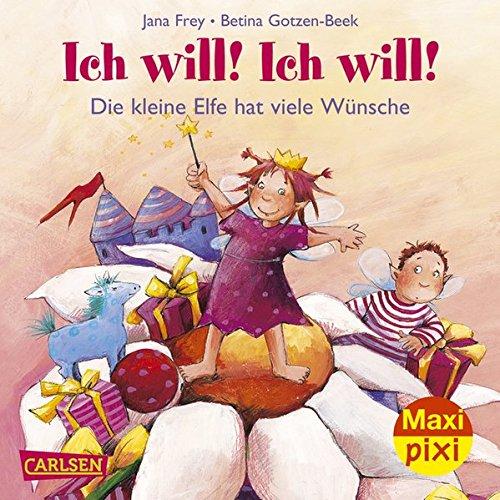 9783551045850: Maxi-Pixi 85: Die kleine Elfe - Ich will! Ich will!