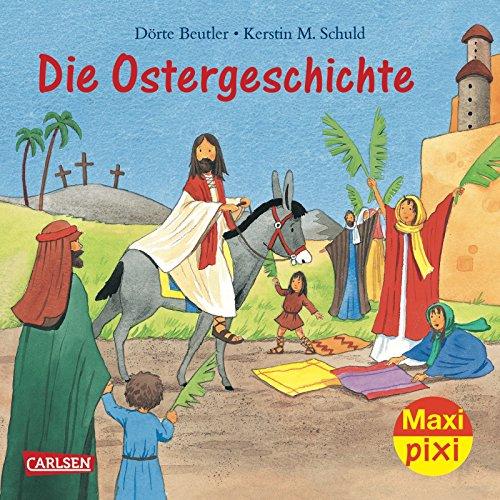 Maxi-Pixi 91: Die Ostergeschichte: Dörte Beutler