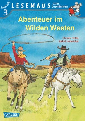Abenteuer im Wilden Westen: Stufe 3 - Christa Holtei