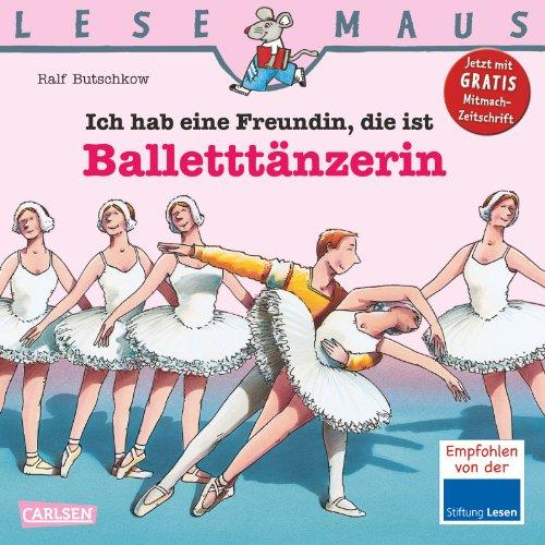 9783551089120: Ich hab eine Freundin, die ist Ballettt�nzerin