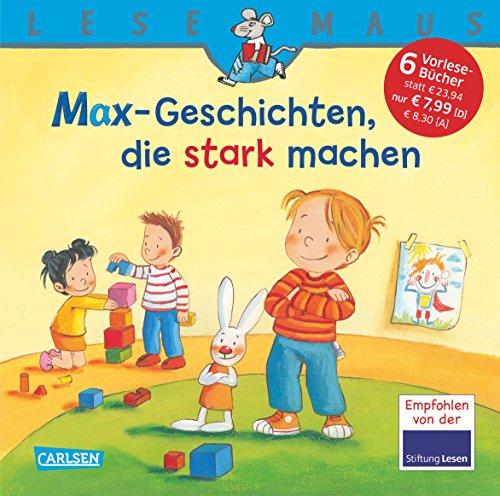 LESEMAUS Sonderbände: MAX-Geschichten, die stark machen: Sechs Geschichten zum Anschauen und ...
