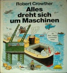 9783551121516: Alles dreht sich um Maschinen [German translation of Crowther's Most Amazing Book of Machines]