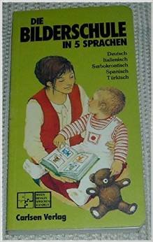 9783551140357: Die Bilderschule in 5 Sprachen: Deutsch, Italienisch, Serbokroatisch, Spanisch, Turkisch (Italian, Spanish, Turkish and German Edition)
