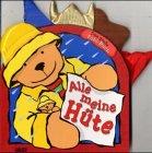 Das große Fühl- Buch. Alle meine Hüte. ( Ab 2 J.). (3551163723) by Anne Brauner; Caroline Jayne Church
