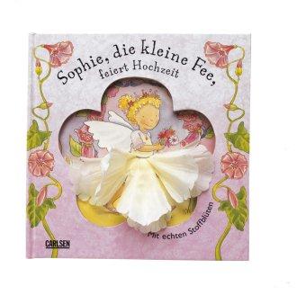 9783551166845: Sophie, die kleine Fee, feiert Hochzeit Mit echten Stoffblueten