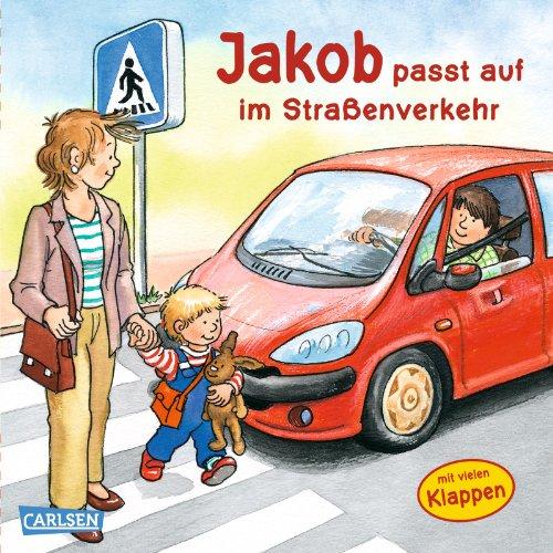 Jakob passt auf im Straßenverkehr: Grimm, Sandra