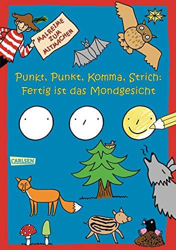 Punkt, Punkt, Komma, Strich: Fertig ist das Mondgesicht: Sörensen, Imke; Mensing, Katja
