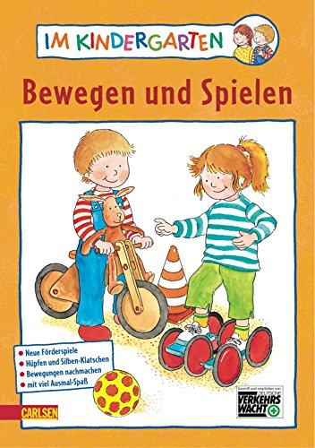 9783551184535: Im Kindergarten. Bewegen und Spielen: Neue Förderspiele. Hüpfen und Silben-Klatschen. Bewegungen nachmachen. Mit viel Ausmal-Spaß