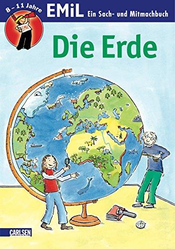 9783551220172: EMiL - Entdecken Mitmachen Lernen. Die Erde: Ein Sach- und Mitmachbuch