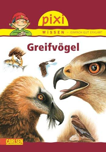 Pixi Wissen, Band 5: Greifvögel: Borowski/Jochen Windecker (Illustr.),