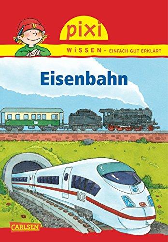 Pixi Wissen 28. Eisenbahn: Nicole Künzel
