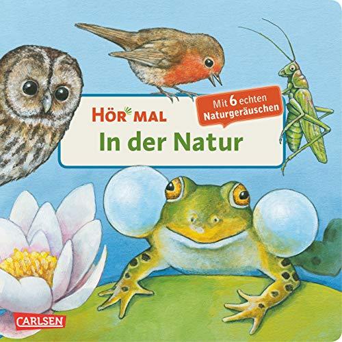 9783551250049: Hör mal - In der Natur/Mit 6 echten Naturgeräuschen