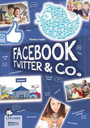 Explorer, Band 4: Facebook, Twitter und Co. - Feibel, Thomas und Sebastian Coenen