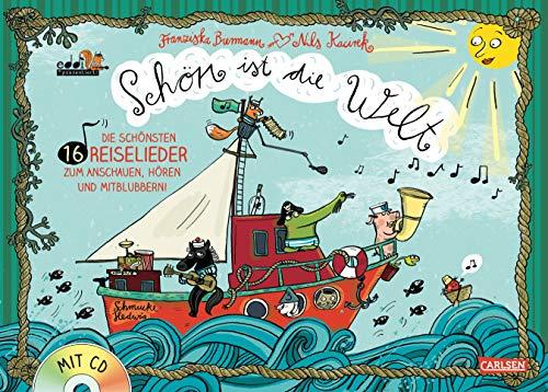9783551271341: Sch�n ist die Welt: Die 16 sch�nsten Reiselieder zum Anschauen, H�ren und Mitblubbern. Mit Noten und CD im Buch