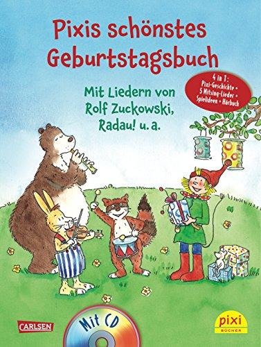 9783551271372: Pixis schönstes Geburtstagsbuch: Mit CD mit Liedern von Rolf Zuckowski, Radau! u.a. 4 in 1: Pixi-Geschichte + 5 Mitsinglieder + Spielideen + Hörbuch