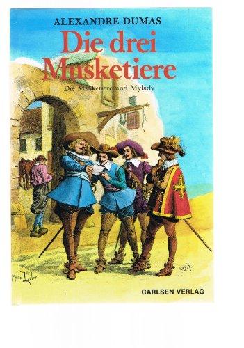 Die Drei Musketiere, Die Musketiere Und Mylady: Dumas, Alexandre