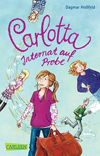 9783551311429: Carlotta 01: Carlotta - Internat auf Probe