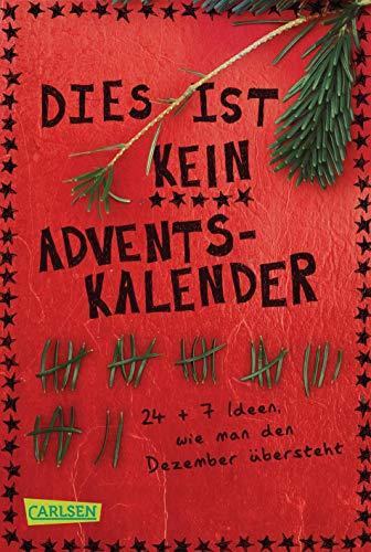 9783551311702: Dies ist kein Adventskalender: 24 + 7 Ideen, wie man den Dezember �bersteht