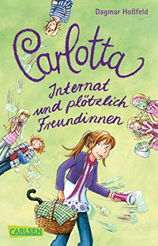 9783551312280: Carlotta 02. Carlotta - Internat und plötzlich Freundinnen