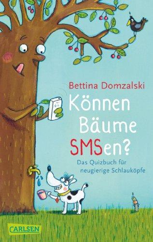 9783551312648: Können Bäume SMSen?: Das Quizbuch für neugierige Schlauköpfe