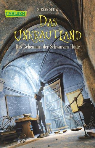 9783551312679: Das Unkrautland 02: Das Geheimnis der Schwarzen Hütte