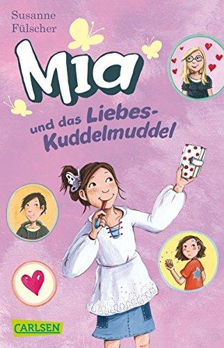 9783551312761: Mia 04: Mia und das Liebeskuddelmuddel
