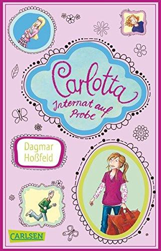 9783551314697: Carlotta 01: Carlotta - Internat auf Probe
