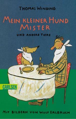 9783551351791: Mein kleiner Hund Mister und andere Tiere. ( Ab 8 J.).
