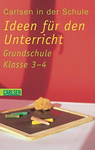 Carlsen in der Schule, Band 4: Ideen für den Unterricht Klassen 3 - 4
