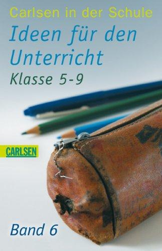 Carlsen in der Schule 06. Ideen für den Unterricht. Klasse 5-9 - Manz, Katrin und Inga Dwenger