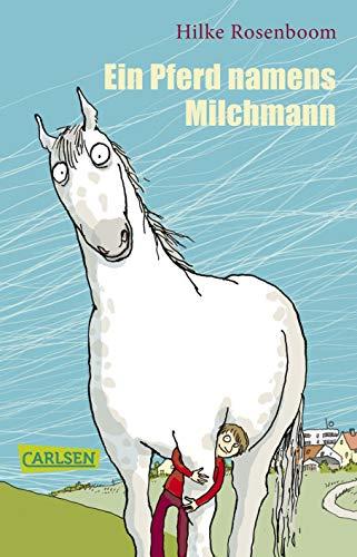 Ein Pferd namens Milchmann: Hilke, Rosenboom und