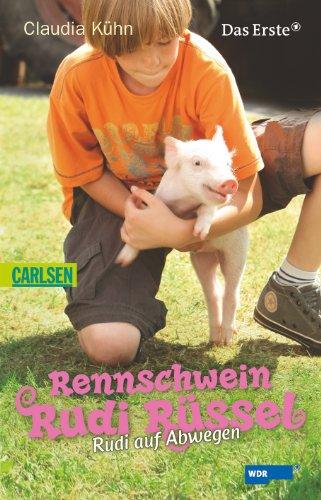 Rennschwein Rudi Rüssel 03: Rudi auf Abwegen