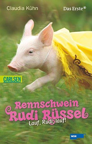 Rennschwein Rudi Rüssel 04: Rennschwein Rudi Rüssel - Lauf, Rudi, lauf!