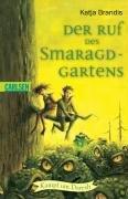 9783551365262: Der Ruf des Smaragd-Gartens