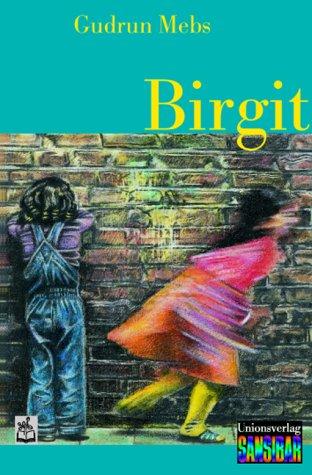 9783551370747: Birgit. Eine Geschichte vom Sterben. ( Ab 8 J.).