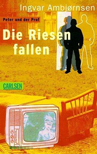 9783551371188: Die Riesen fallen. Peter und der Prof. ( Ab 12 J.).