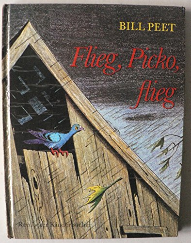Flieg,Picko,flieg: Bill Peet