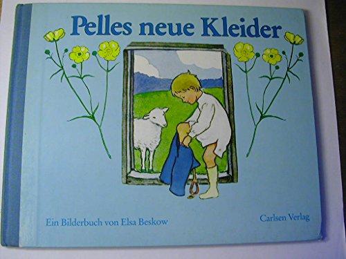 Pelles Neue Kleider: Ein Bilderbuch (German Edition) (3551511640) by Elsa Beskow