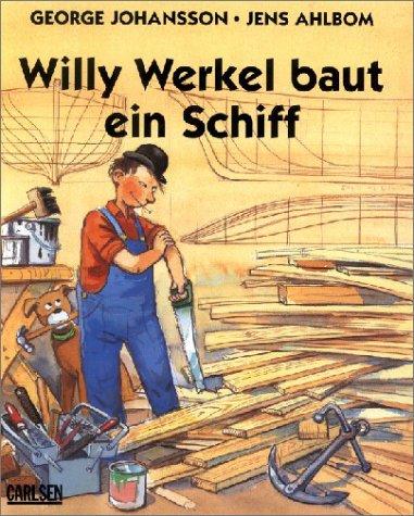 Willy Werkel baut ein Schiff: Johansson, George, Ahlbom,