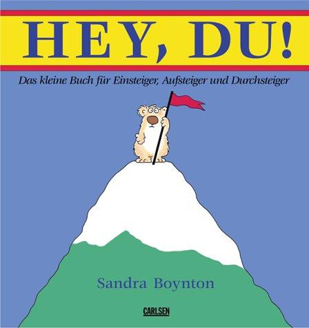 9783551515704: Hey, du. Das kleine Buch für Einsteiger, Aufsteiger und Durchsteiger.