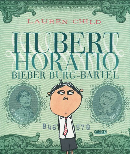 Hubert Horatio. Bieber Burg-Bartel (3551516472) by Lauren Child