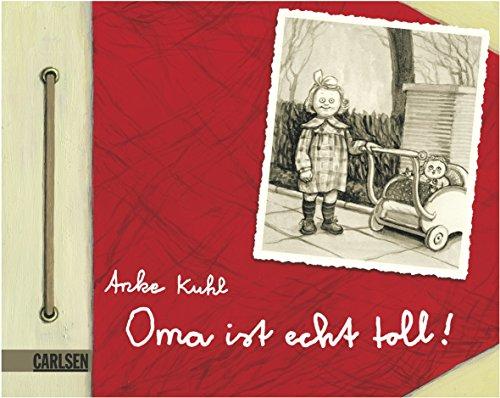 Oma ist echt toll!: Anke Kuhl