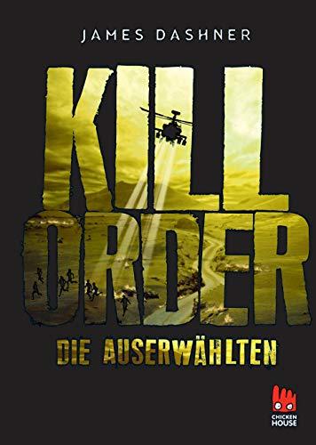 9783551520760: Maze Runner 04 Die Auserw�hlten - Kill Order: Das Prequel zur Maze Runner-Trilogie