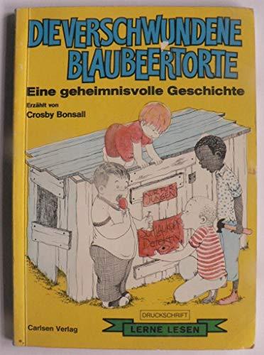 Die Verschwundene Blaubeertorte: : Eine Geheimnisvolle Geschichte (3551533016) by Bonsall, Crosby