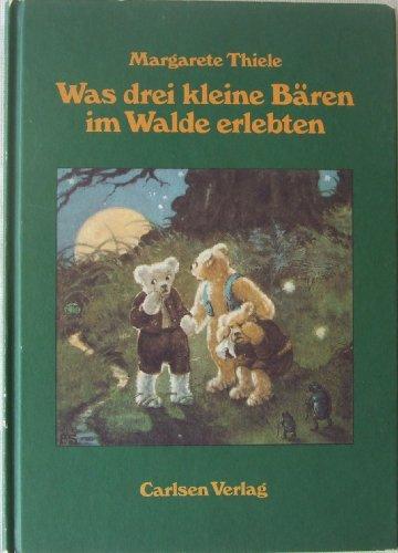 Was drei kleine Bären im Walde erlebten: Margarete Thiele