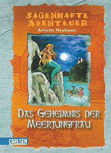 9783551555229: Sagenhafte Abenteuer 02. Das Geheimnis der Meerjungfrau: Ein Loreley-Abenteuer