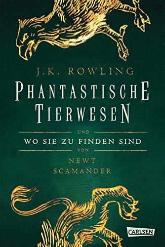 Hogwarts-Schulbücher: Phantastische Tierwesen und wo sie zu: Rowling, Joanne K.
