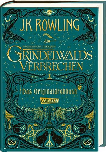 Phantastische Tierwesen: Grindelwalds Verbrechen (Das Originaldrehbuch): Rowling, J. K.