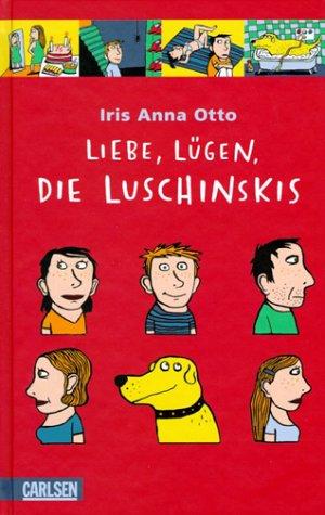 9783551580825: Liebe, Lügen, die Luschinskis