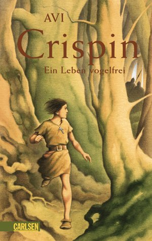 9783551581082: Crispin - ein Leben vogelfrei